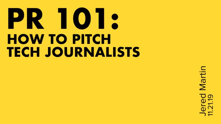 PR 101- How To Pitch Tech Journalists
