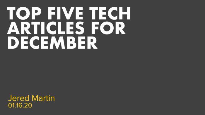 Top 5 Tech Articles December 2019 - Jered Martin OnePitch