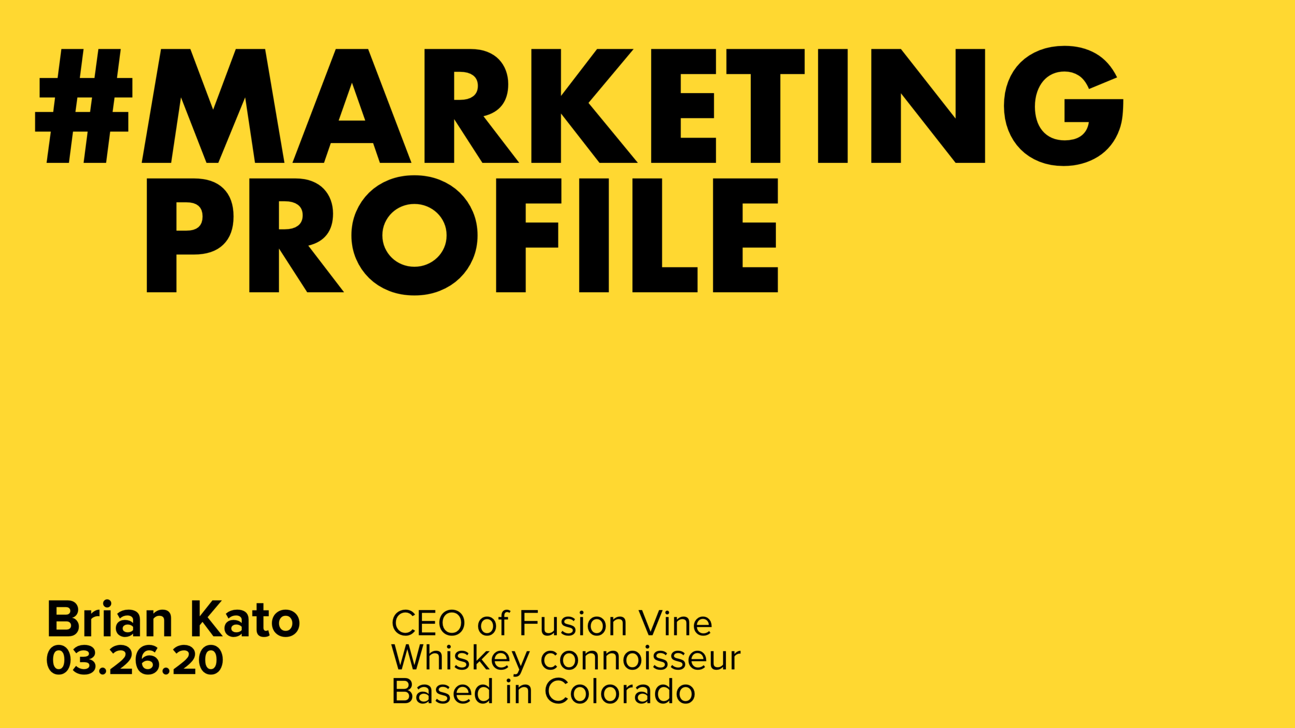 Marketing Profile - Brian Kato, Fusion Vine