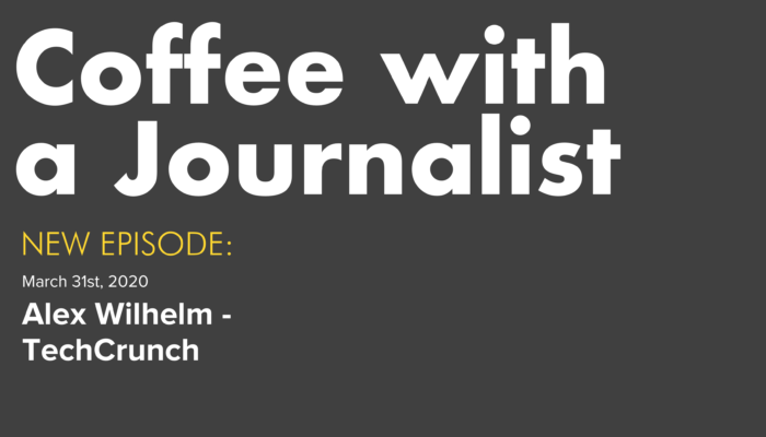 Coffee With A Journalist - Alex Wilhelm, TechCrunch