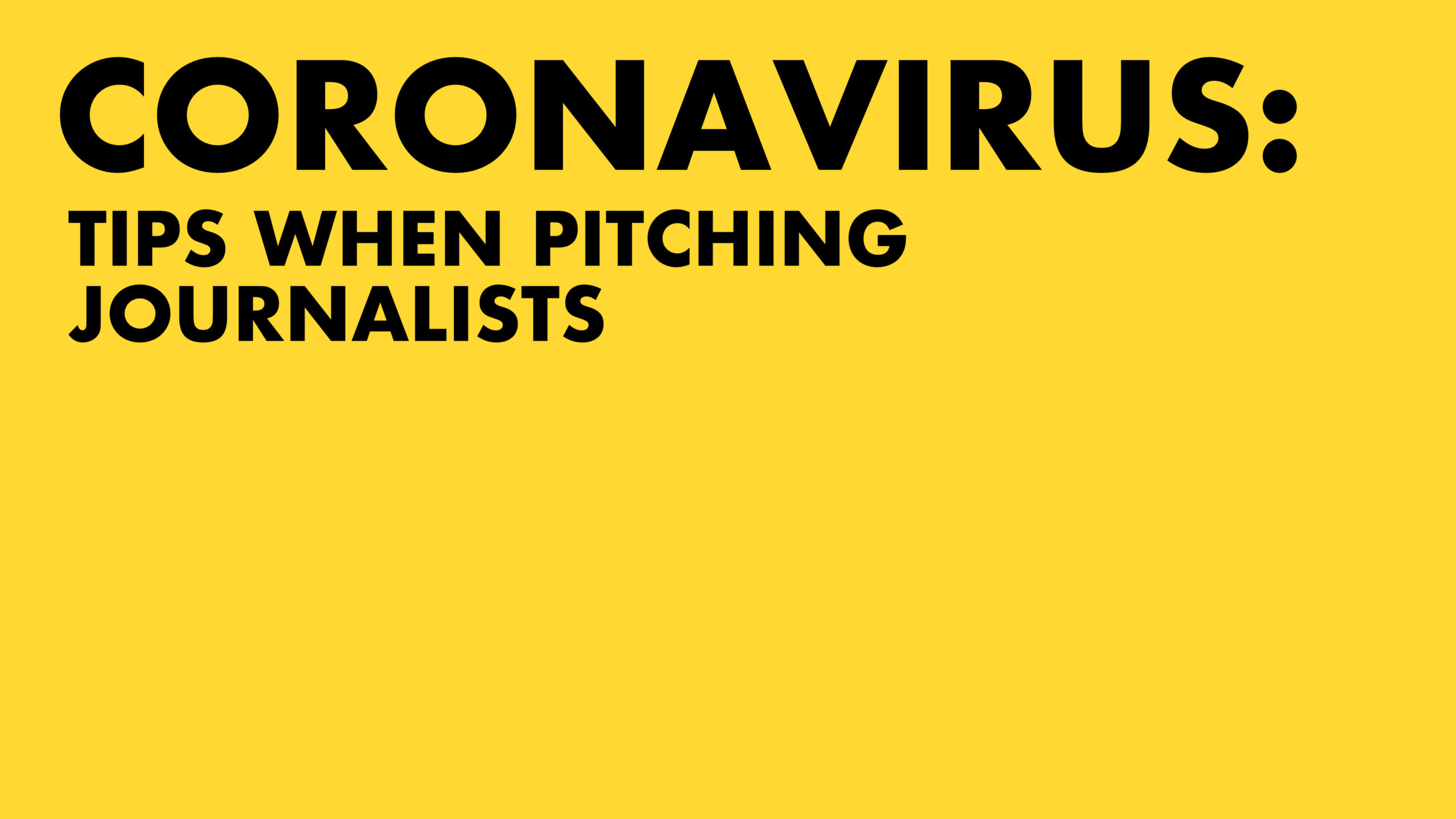Tips When Pitching Journalists During Coronavirus