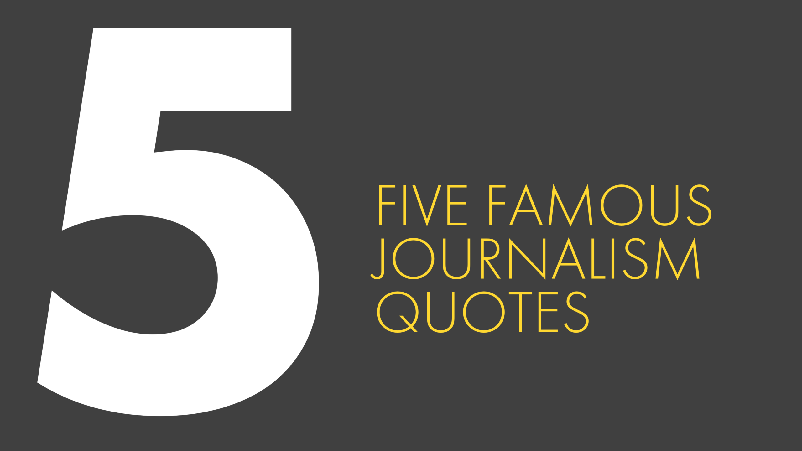 5 Famous Journalism Quotes Onepitch