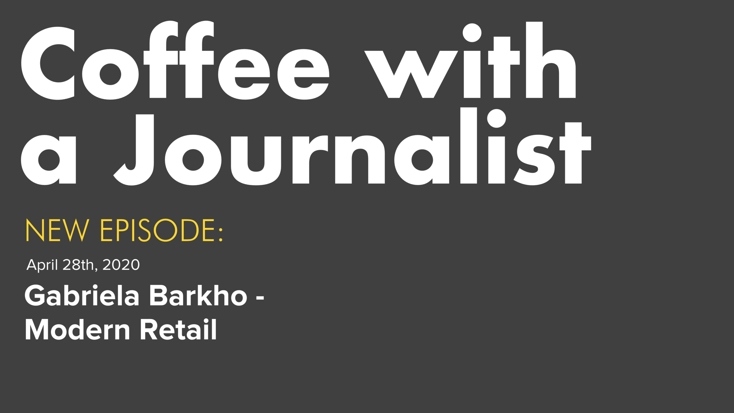 Coffee With A Journalist - Gabriela Barkho, Modern Retail
