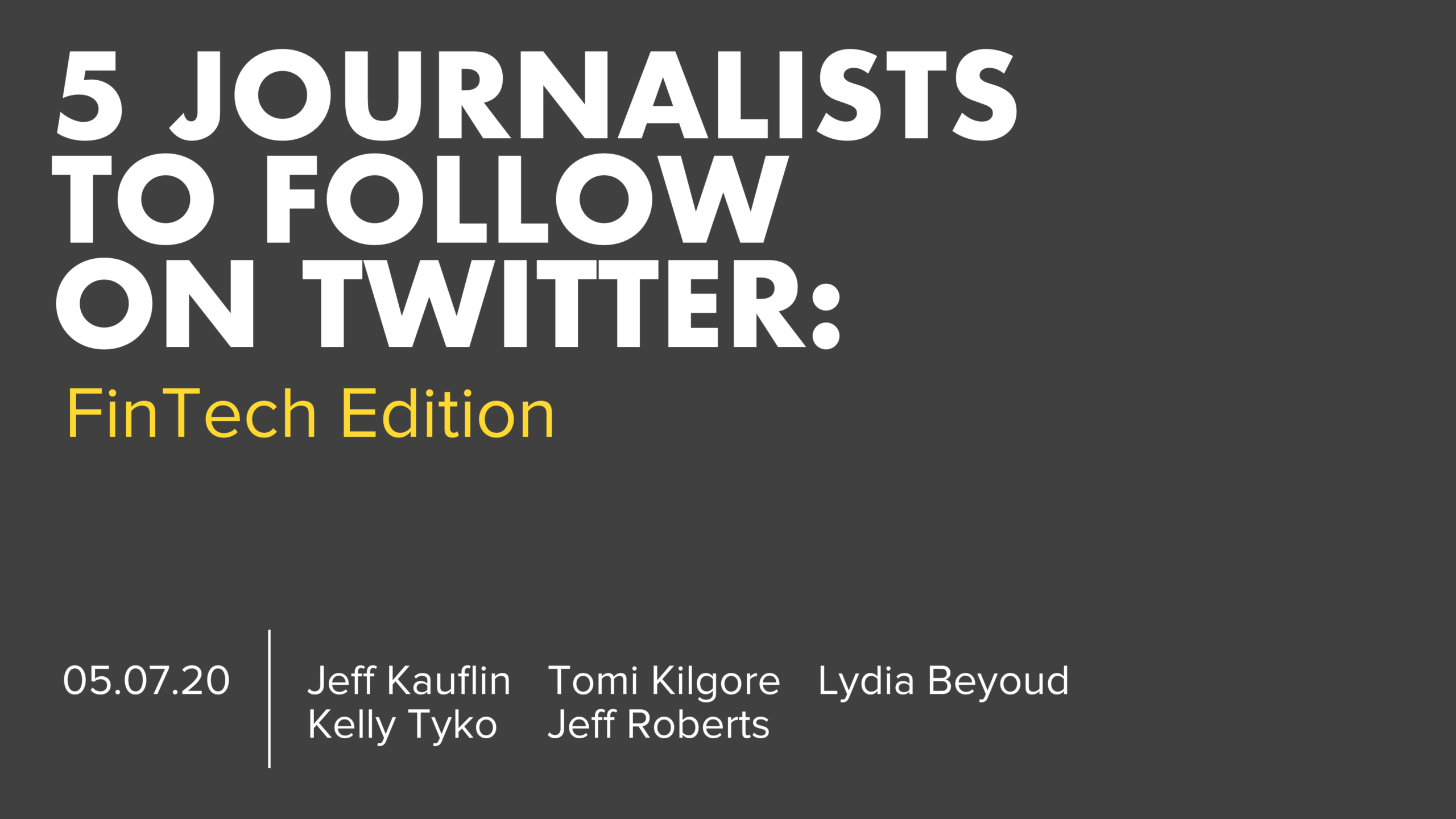 5 FinTech Journalists To Follow On Twitter
