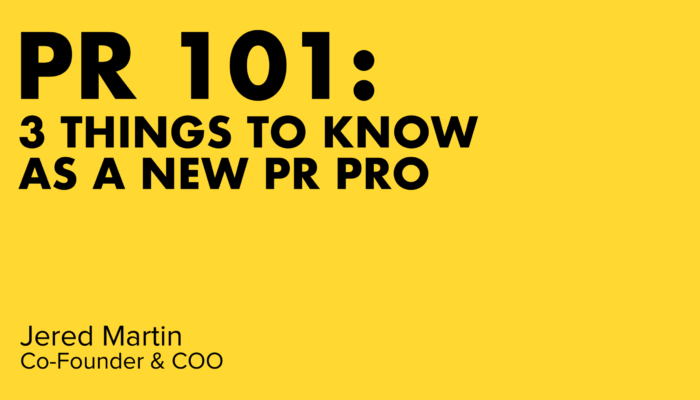 3 Things To Know As A New PR Pro