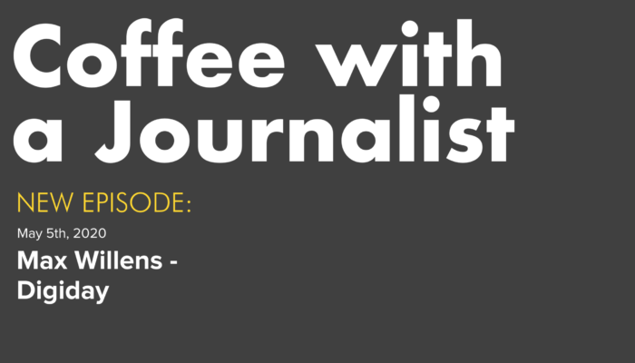 Coffee With A Journalist - MAX WILLENS Digiday