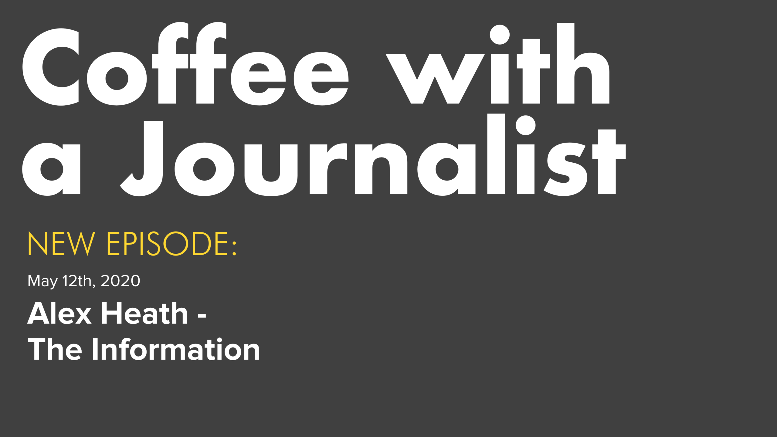 Coffee With A Journalist - Alex Heath, The Information