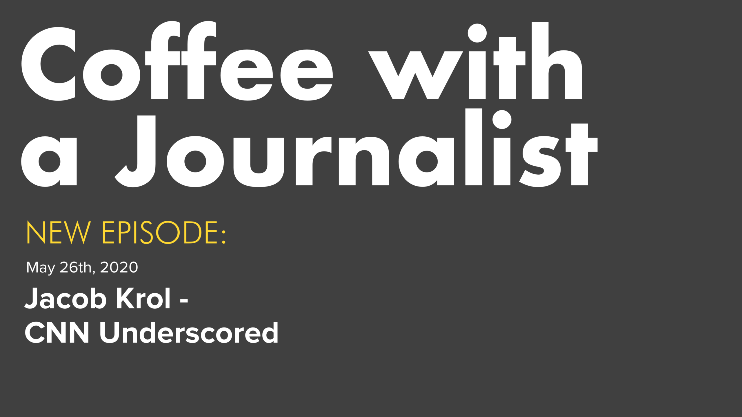 Coffee With A Journalist - Jacob Krol CNN Underscored