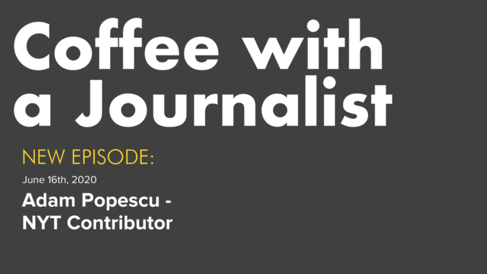 Coffee With A Journalist: Adam Popescu, NYT Contributor