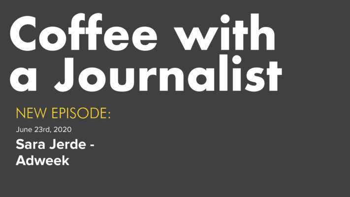 Coffee With A Journalist - Sara Jerde, Adweek
