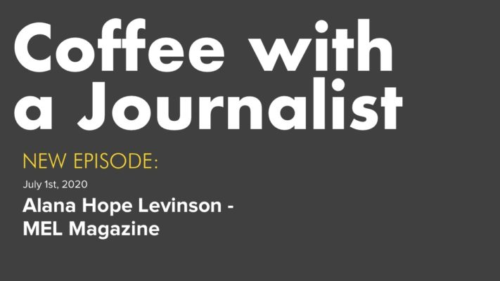 Coffee With A Journalist: Alana Hope Levinson, MEL Magazine
