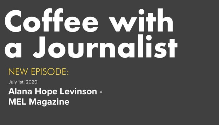 Coffee With A Journalist - Alana Hope Levinson
