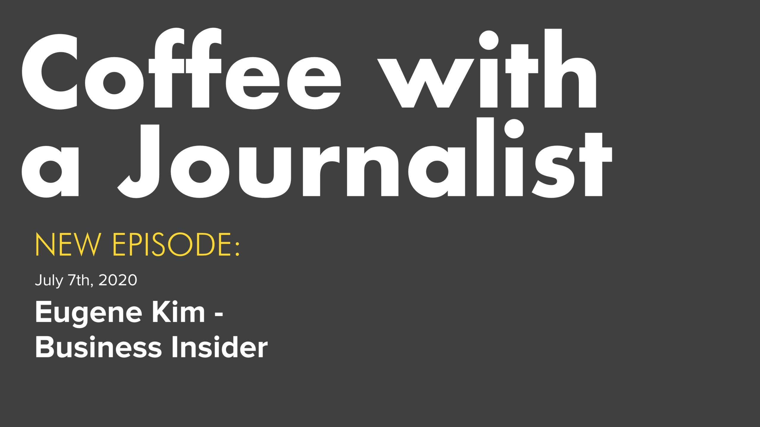 Coffee With A Journalist - Eugene Kim, Business Insider