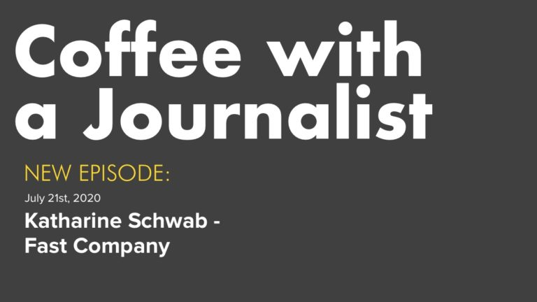 Coffee with a Journalist - Katharine Schwab, Fast Company