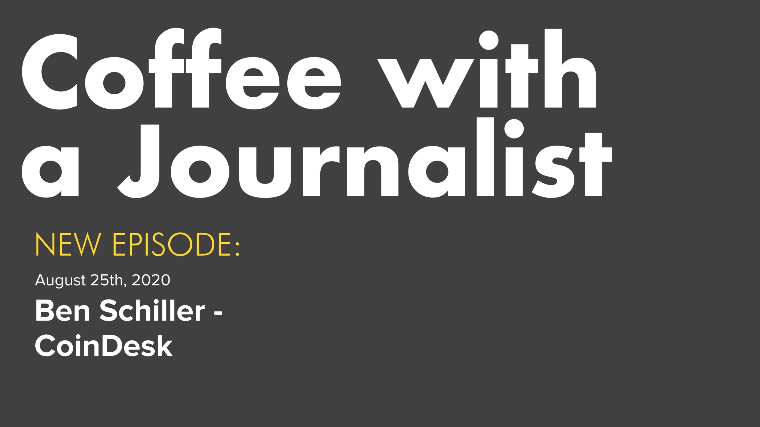 Coffee With A Journalist - Ben Schiller, CoinDesk
