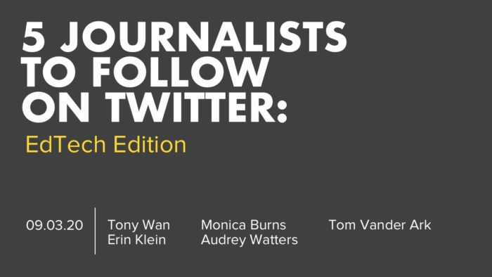 5 Journalists To Follow On Twitter - EdTech Edition