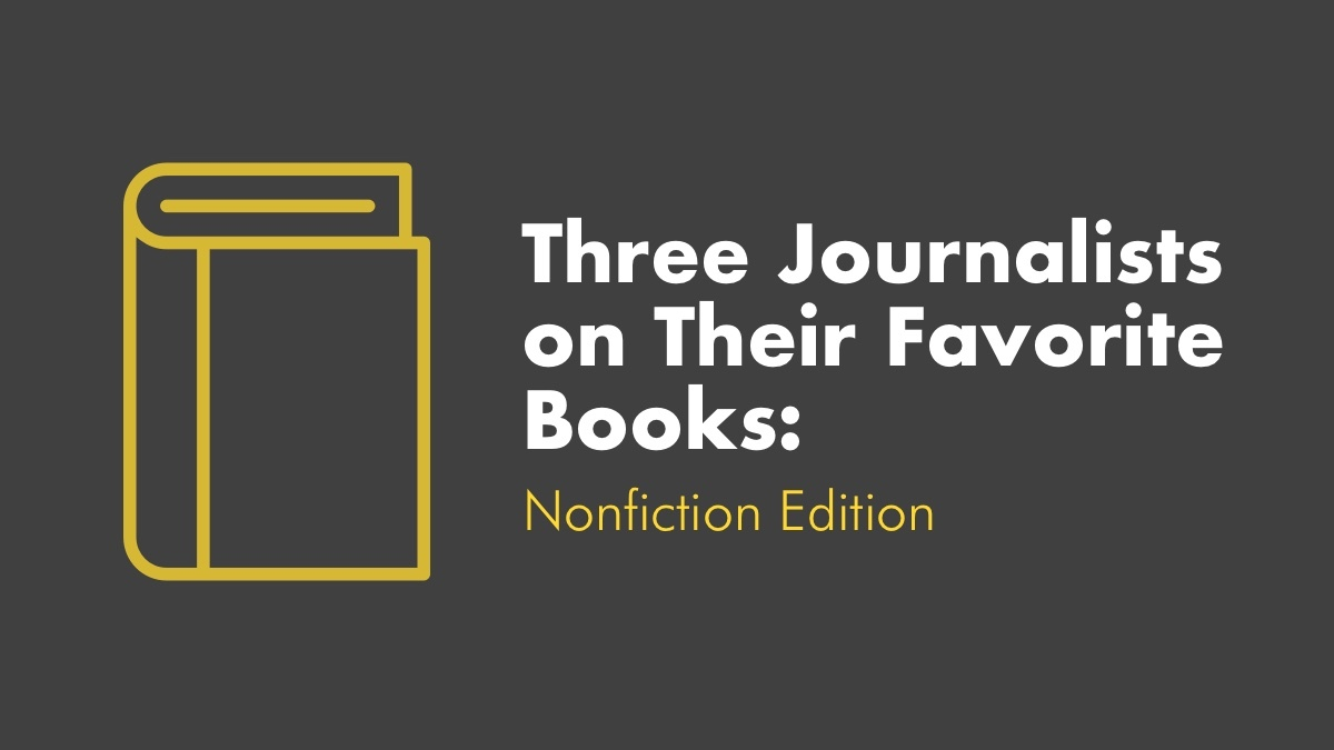 3 Journalists On Their Favorite Books - Nonfiction Edition
