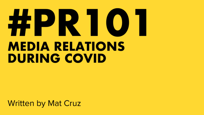 PR 101 - Media Relations During COVID