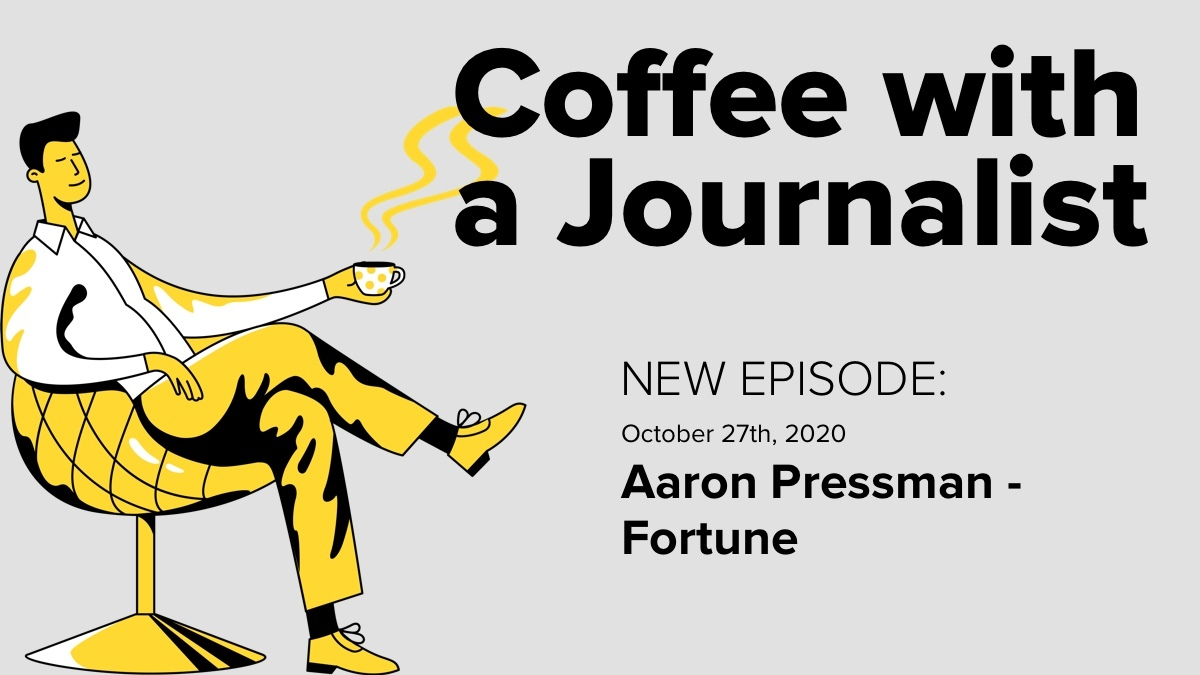 Coffee With A Journalist - Aaron Pressman, Fortune