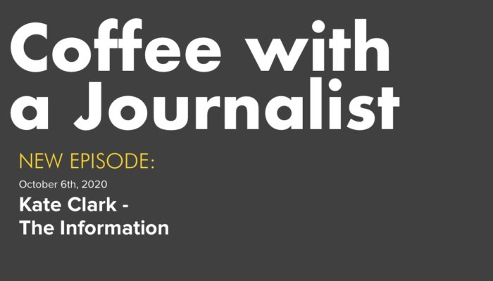 Coffee With A Journalist - Kate Clark, The Information