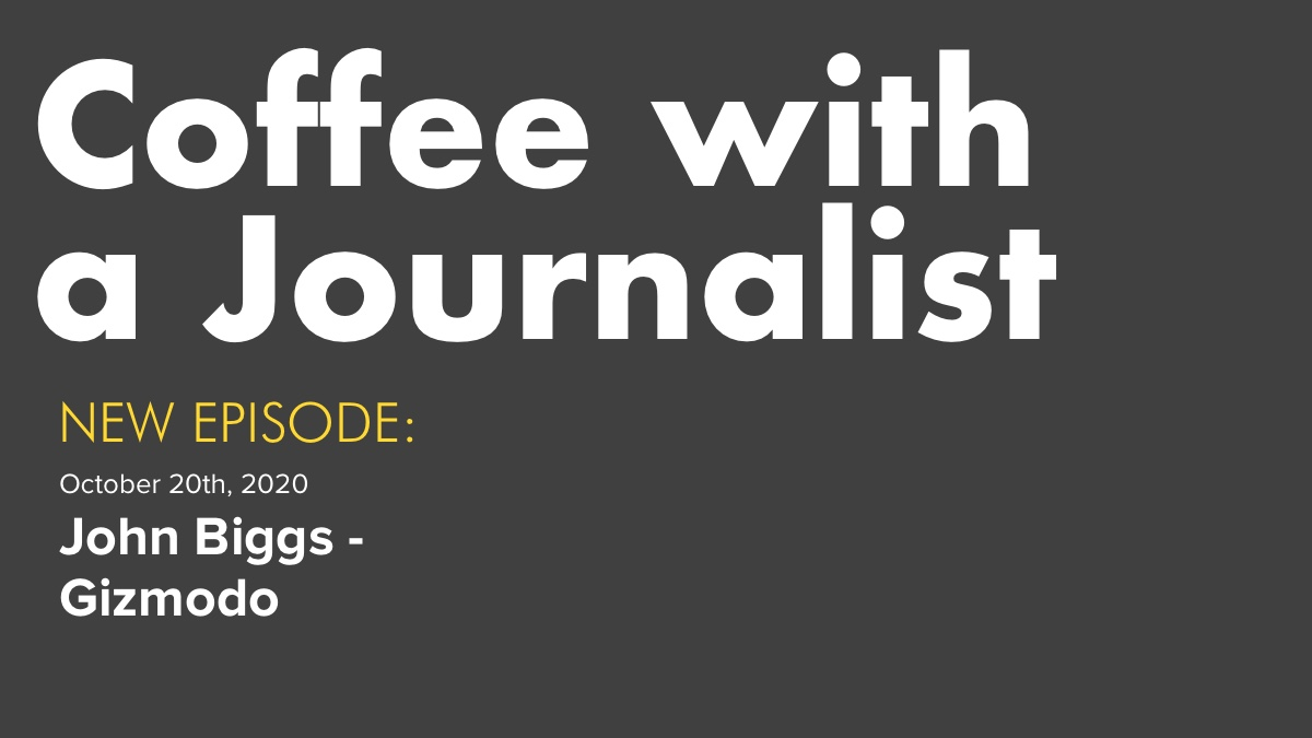 Coffee With A Journalist - John Biggs, Gizmodo