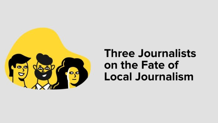 3 Journalists On The Fate Of Local Journalism