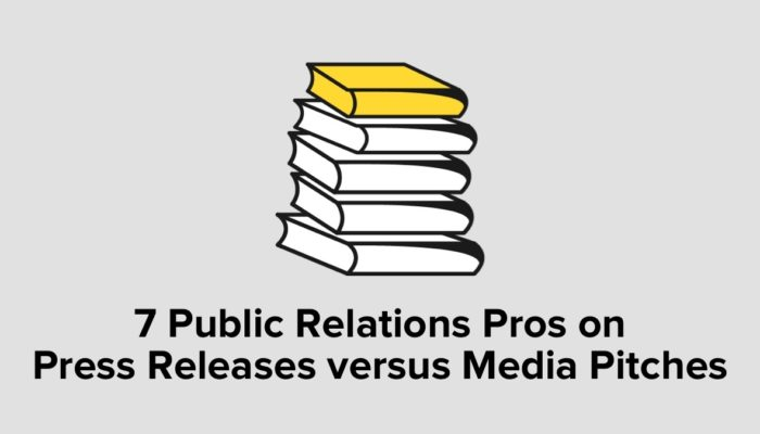 7 Public Relations Pros On Press Releases Versus Media Pitches
