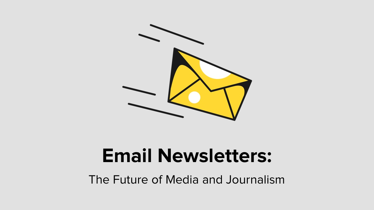 Email Newsletters - The Future Of Media And Journalism
