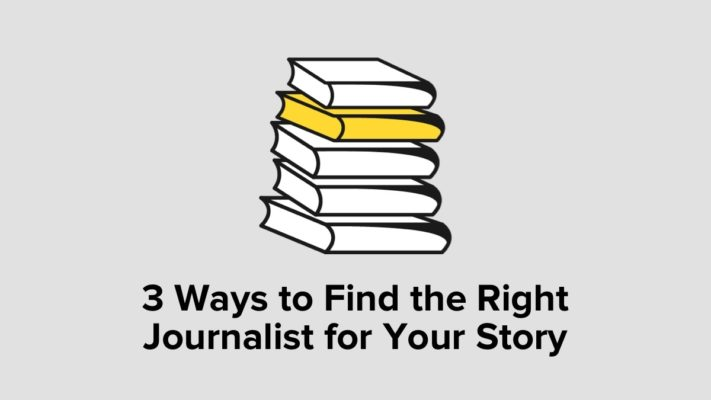 3 Ways To Find The Right Journalist For Your Story