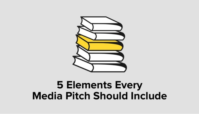 5 Elements Every Media Pitch Should Include