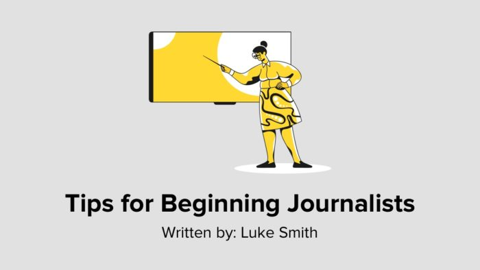 Tips For Beginning Journalists