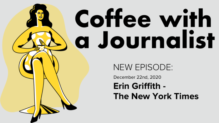 Coffee With A Journalist - Erin Griffith, The New York Times