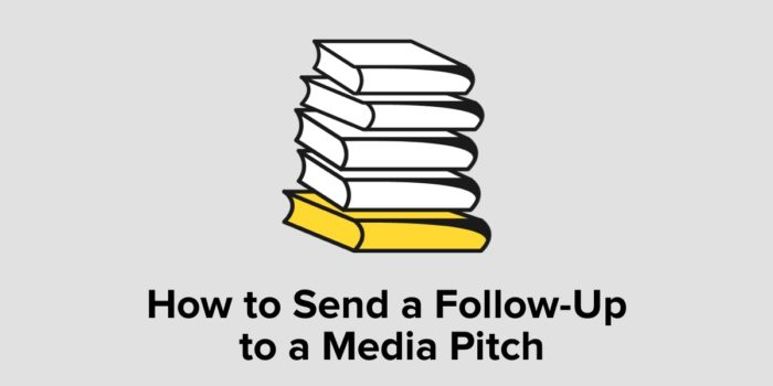 How To Send A Follow-Up To A Media Pitch