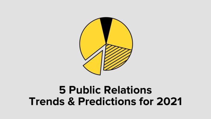 5 Public Relations Trends & Predictions For 2021