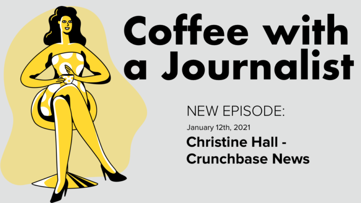 Coffee With A Journalist - Christine Hall, Crunchbase News