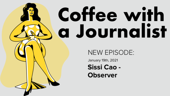 Coffee With A Journalist - Sissi Cao, Observer