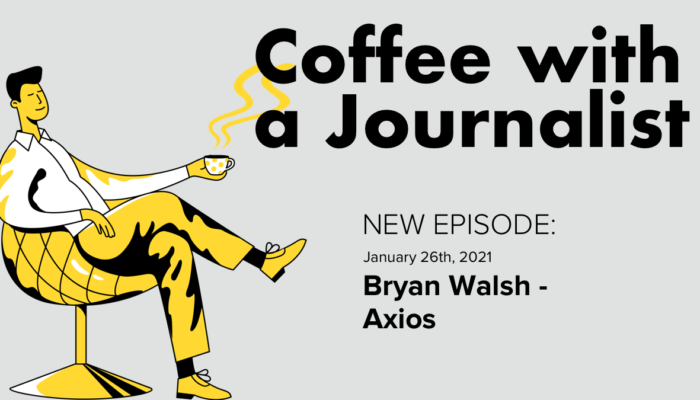 Coffee With A Journalist - Bryan Walsh, Axios