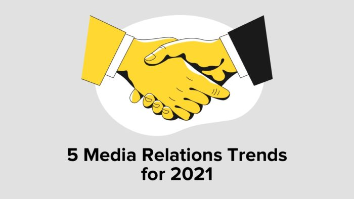 5 Media Relations Trends For 2021