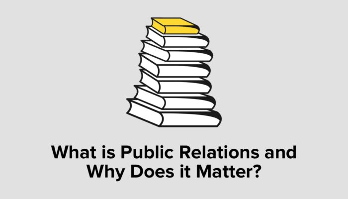 What Is Public Relations And Why Does It Matter?