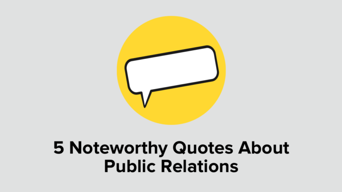 5 Noteworthy Quotes About Public Relations