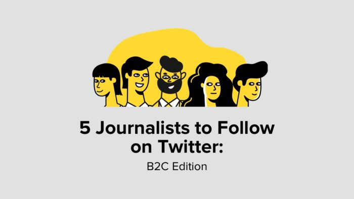 5 Journalists To Follow On Twitter - B2C Edition