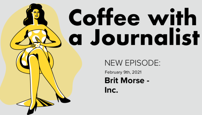 Coffee With A Journalist - Brit Morse, Inc.