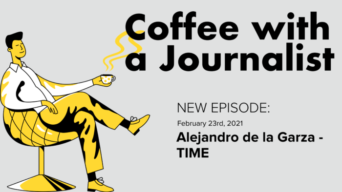 Coffee With A Journalist - Alejandro De La Garza, TIME