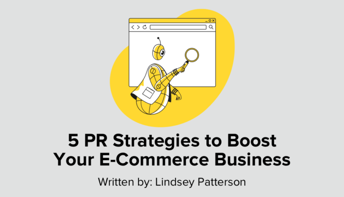 5 Public Relations Strategies To Boost Your E-Commerce Business