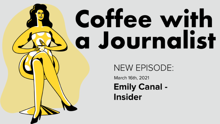 Coffee With A Journalist - Emily Canal, Insider