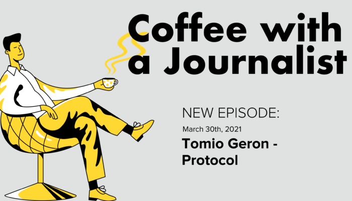 Coffee With A Journalist - Tomio Geron, Protocol