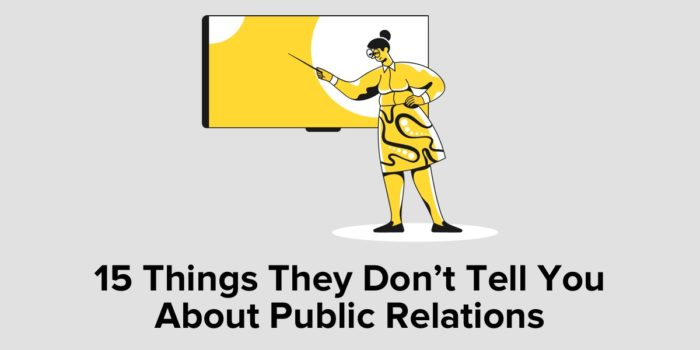 15 Things They Don't Tell You About Public Relations
