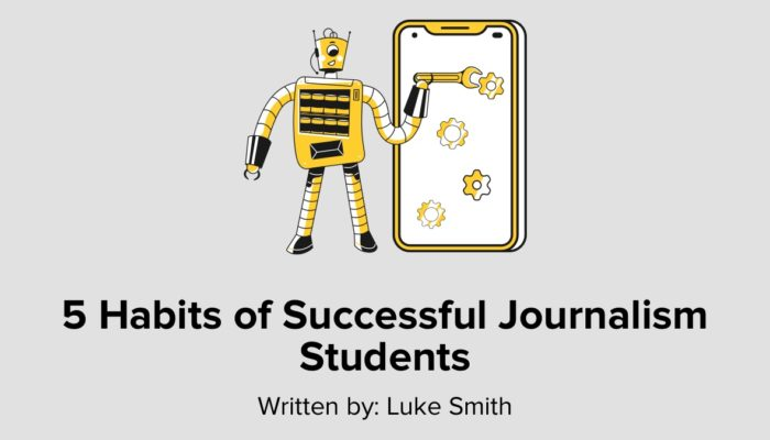 5 Habits Of Successful Journalism Students