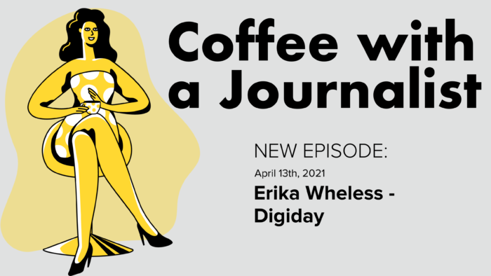 Coffee With A Journalist: Erika Wheless, Digiday