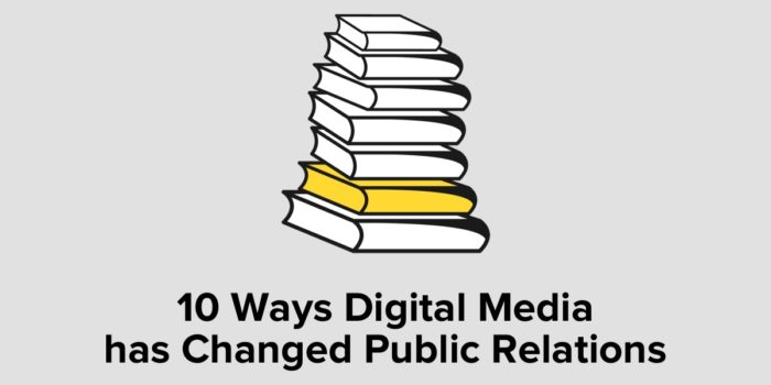 10 Ways Digital Media Has Changed Public Relations